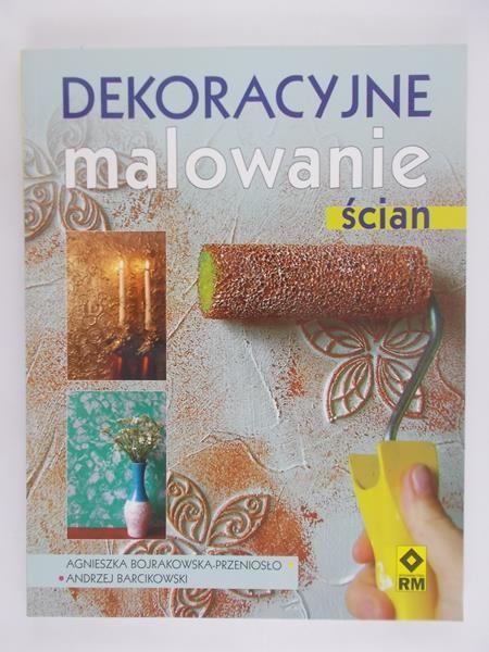 Bojrakowska-Przeniosło Agnieszka - Dekoracyjne malowanie ścian