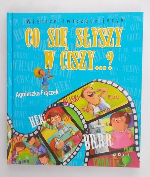 Frączek Agnieszka - Co się słyszy w ciszy…?