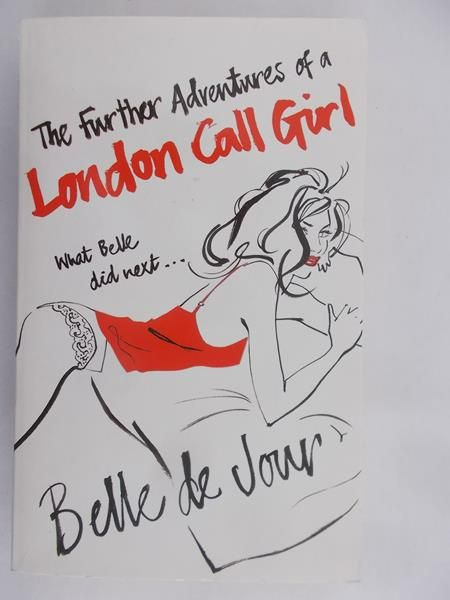 De Jour Belle - The Further Adventures of a London Call Girl