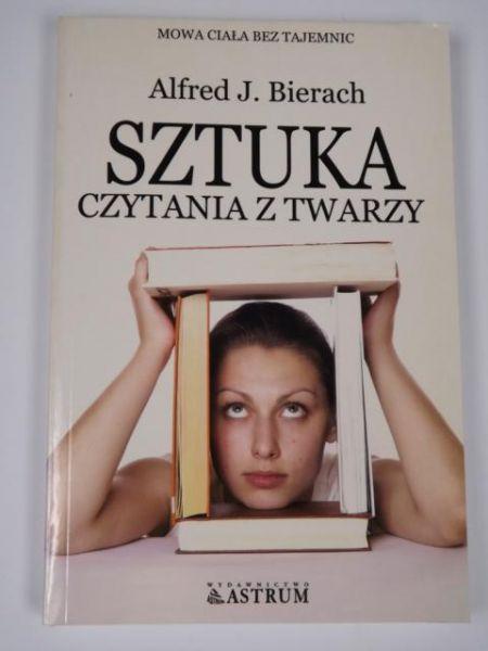 Bierach Alfred J. - Sztuka czytania z twarzy
