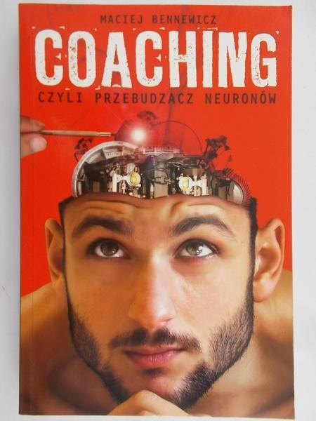 Bennewicz Maciej - Coaching czyli przebudzacz neuronów