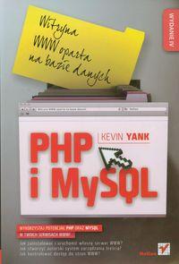 Yank Kevin - PHP i MySQL. Witryna WWW oparta na bazie danych