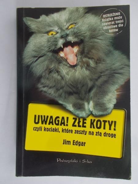 Edger Jim - Uwaga! Złe koty! czyli kociaki,które zeszły na złą drogę.