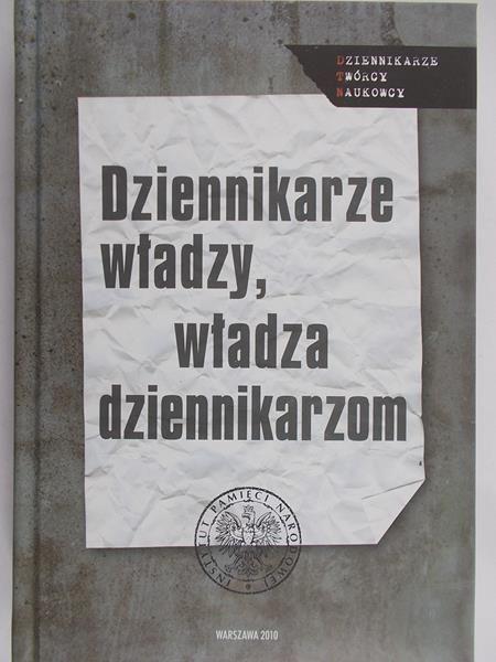 Ligarski Sebastian (red.) - Dziennikarze władzy, władza dziennikarzom