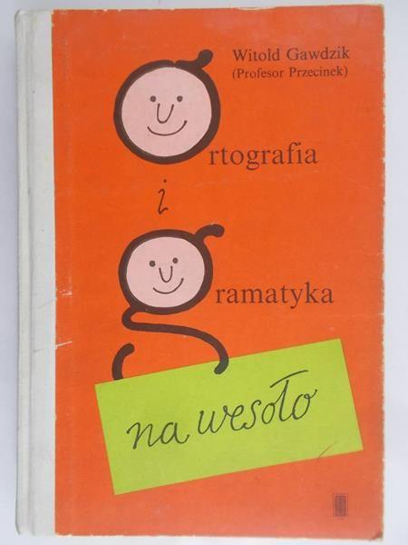 Gawdzik Witold Ortografia I Gramatyka Na Wesoło Witold
