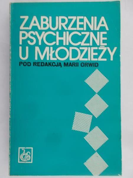 Orwid Maria - Zaburzenia psychiczne u młodzieży