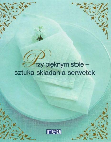 Aronsson Cattis - Przy pięknym stole – sztuka składnia serwetek
