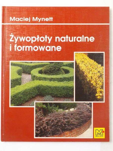 Mynett Maciej - Żywopłoty naturalne i formowane