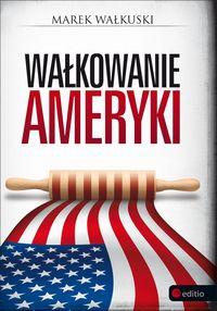 Wałkuski Marek - Wałkowanie Ameryki