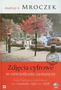 Mroczek Andrzej - Zdjęcia cyfrowe w oświetleniu zastanym