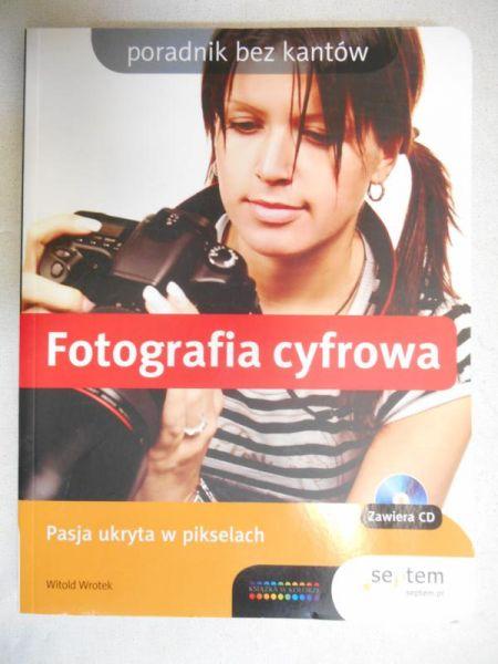 Wrotek Witold - Fotografia cyfrowa- Z płytą CD.