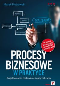 Piotrowski Marek - Procesy biznesowe w praktyce