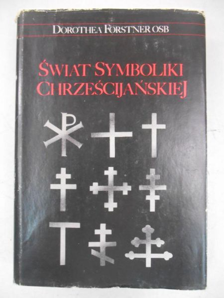 Forstner Dorothea - Świat symboliki chrześcijańskiej