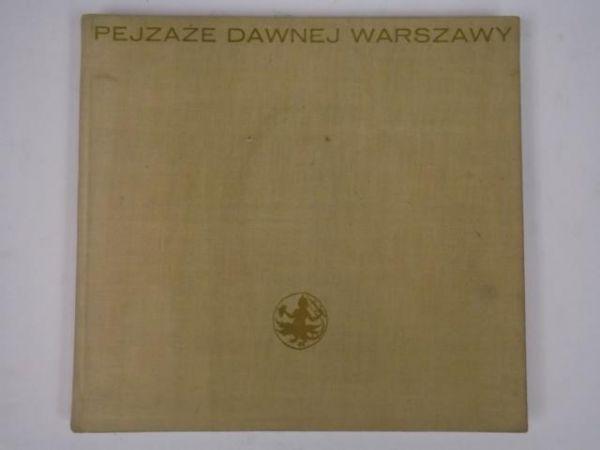 Kobielski Dobrosław  - Pejzaże dawnej Warszawy