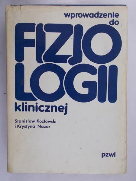 Kozłowski Stanisław - Wprowadzenie do fizjologii klinicznej