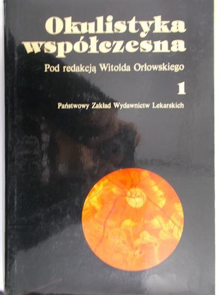 Orłowski Witold - Okulistyka współczesna, tom. I.