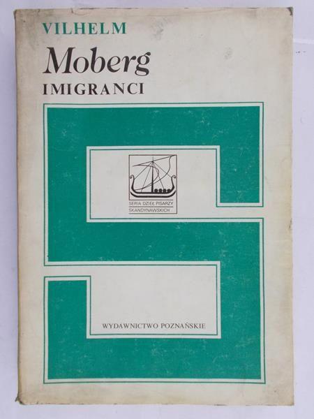 Moberg Vilhelm - Imigranci