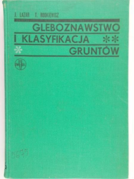 Lazar J. - Gleboznawstwo i klasyfikacja gruntów