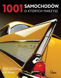 Heptinstall Simon (red.) - 1001 samochodów, o których marzysz