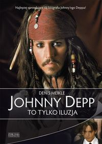 Meikle Denis - Johnny Depp: To tylko iluzja