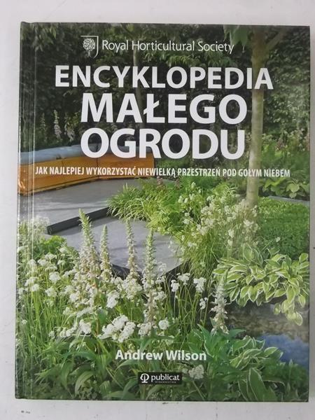 Wilson Andrew - Encyklopedia małego ogrodu