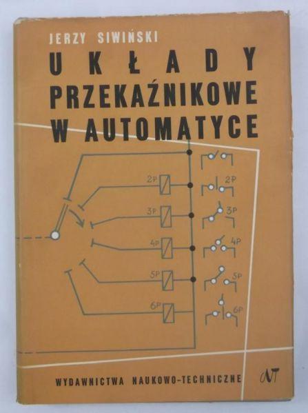 Siwiński Jerzy - Układy przekaźnikowe w automatyce