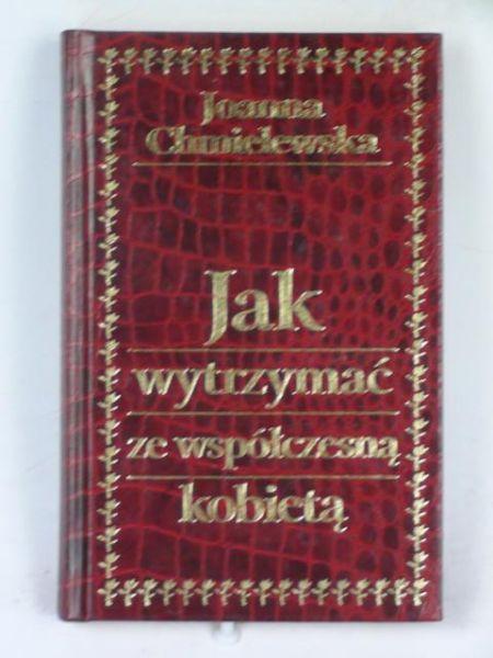 Chmielewska Joanna - Jak wytrzymać ze współczesną kobietą