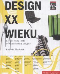 Bhaskaran Lakshmi - Design XX wieku Główne nurty i style we współczesnym designie