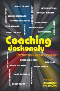 Passmore Jonathan (red.)- Coaching doskonały Przewodnik profesjonalny