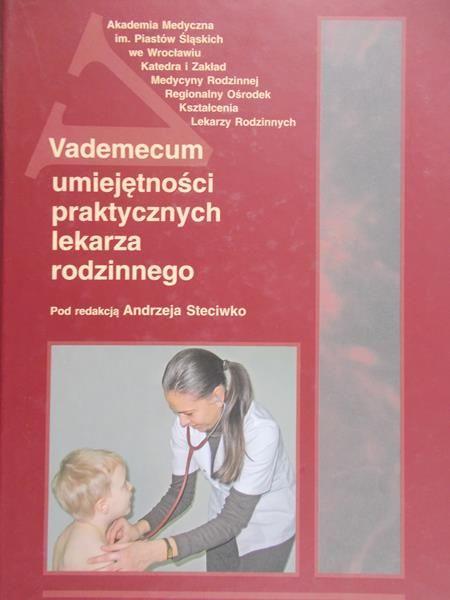 Steciwko Andrzej - Vademecum umiejętności praktycznych lekarza
