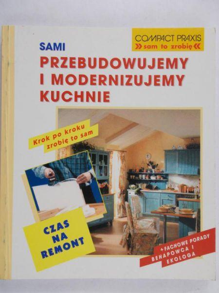 Heimann Erich H. - Przebudowywujemy i modernizujemy kuchnie