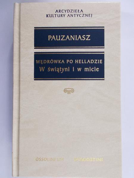 Pauzaniasz - Wędrówka po Helladzie. W świątyni i w micie