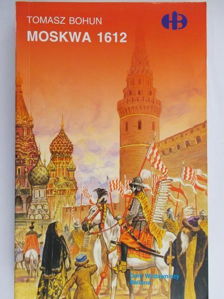 Bohun Tomasz - Moskwa 1612, Historyczne Bitwy
