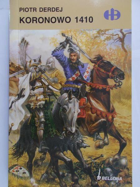Derdej Piotr - Koronowo 1410, Historyczne Bitwy