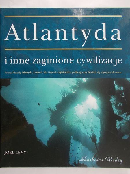 Levy Joel - Atlandyta i inne zaginione cywilizacje