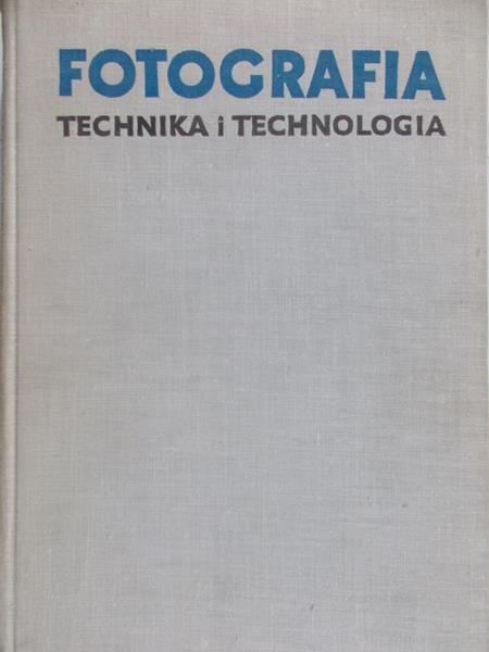 Cyprian Tadeusz - Fotografia. Technika i technologia