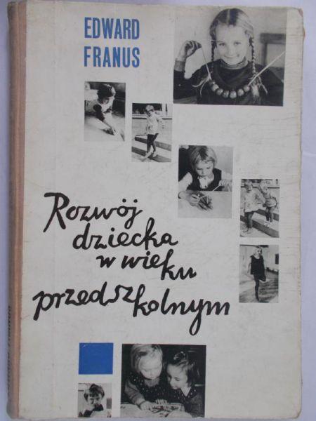 Franus Edward - Rozwój dziecka w wieku przedszkolnym