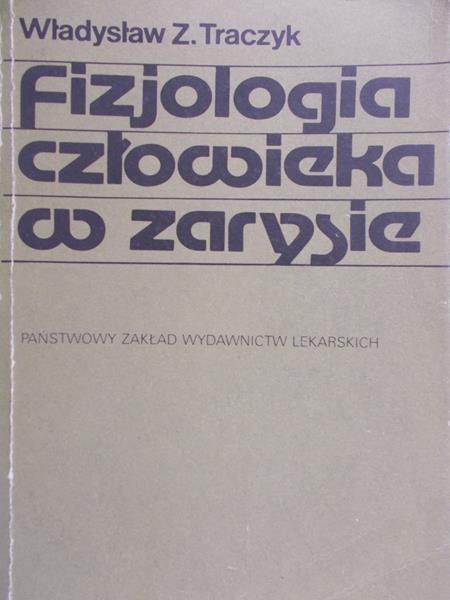 Traczyk Władysław Z. - Fizjologia człowieka w zarysie