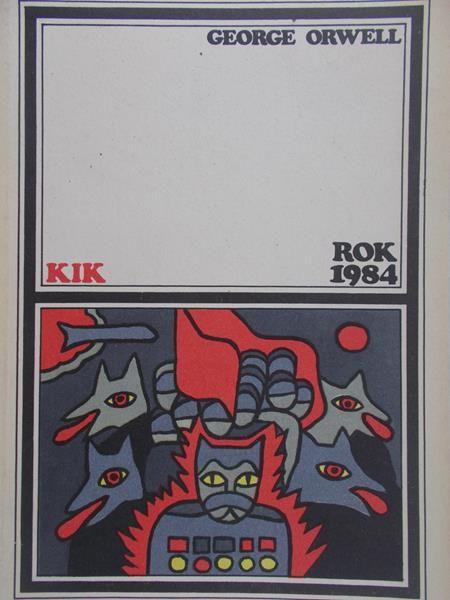 Znalezione obrazy dla zapytania Orwell George : Rok 1984