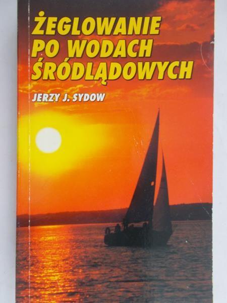 Sydow Jerzy Janusz - Żeglowanie po wodach śródlądowych