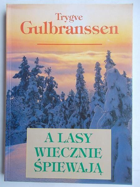 Gulbranssen Trygve - A lasy wiecznie śpiewają