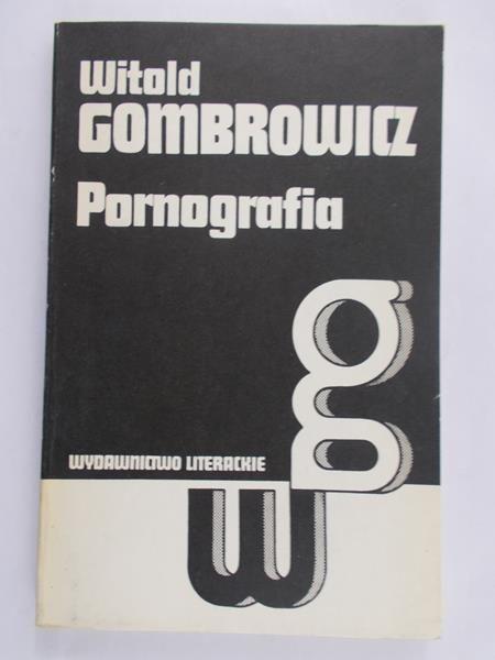Gombrowicz Witold  - Pornografia
