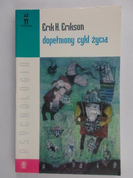 Erikson Erik H. - Dopełniony cykl życia
