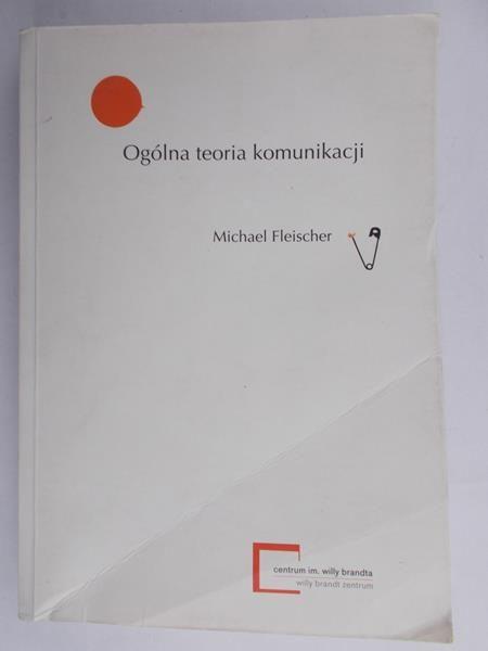 Fleischer Michael - Ogólna teoria komunikacji