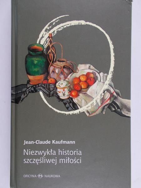 Kaufmann Jean-Claude - Niezwykła historia szczęśliwej miłości