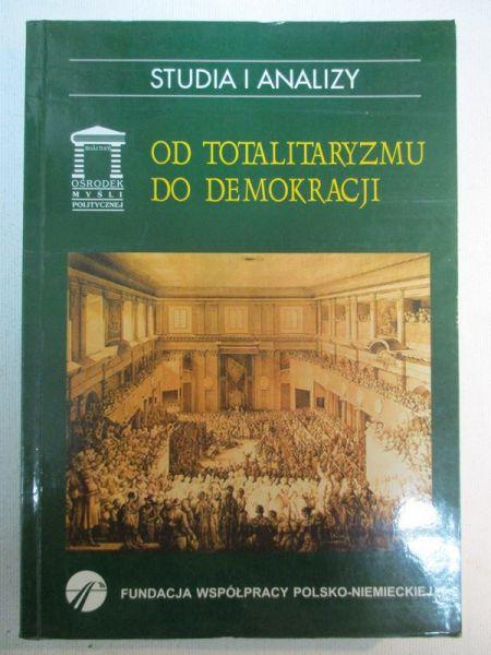 Kuglarz Paweł (red.) - Od totalitaryzmu do demokracji