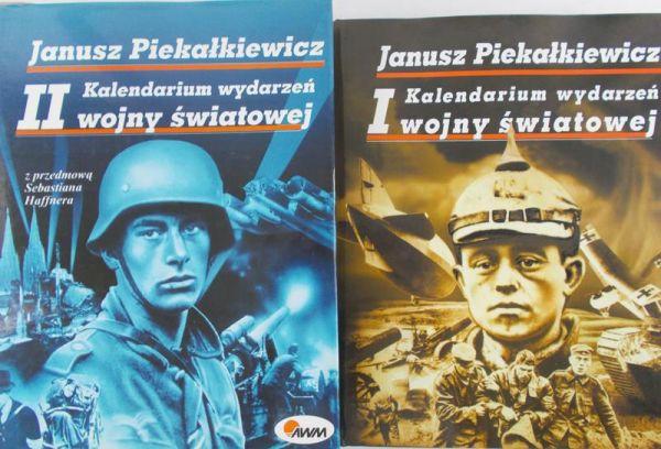 Piekałkiewicz Janusz - Kalendarium wydarzeń I wojny światowej / Kalendarium wydarzeń II wojny światowej