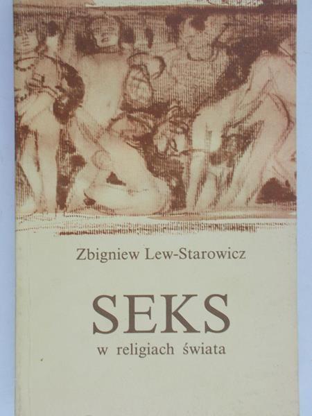 Lew-Starowicz Zbigniew - Seks w kulturach świata