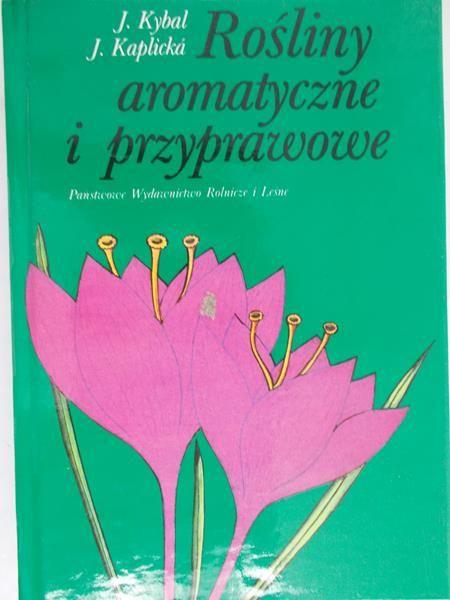 Kybal J. - Rośliny  aromatyczne i przyprawowe
