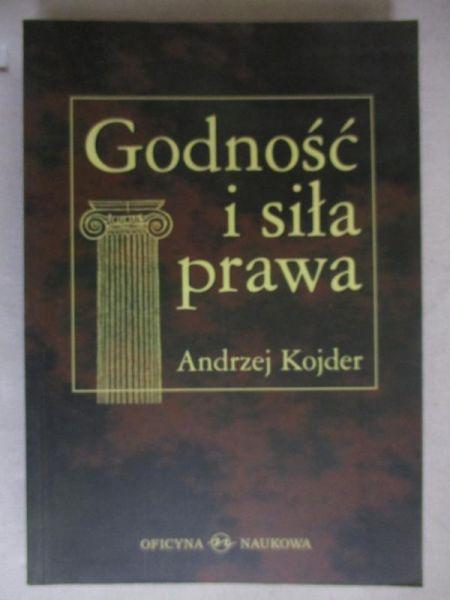Kojder Andrzej - Godność i siła prawa